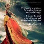 Words of Wisdom – It's beautiful to be alone, it means that the mind is not influenced and contaminated by society